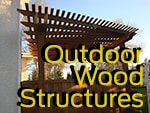 View all Outdoor Wood Structures